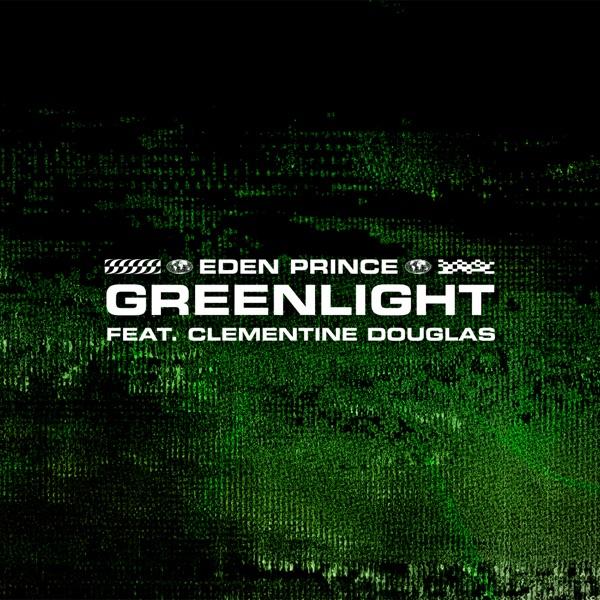 Eden Prince - Greenlight (Feat Clementine Douglas)