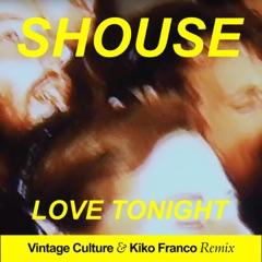 Love Tonight (Vintage Culture & Kiko Franco Remix Edit)