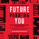 Future Proofing You: Twelve Truths for Creating Opportunity, Maximizing Wealth, and Controlling your Destiny in an Uncertain World - Jay Samit