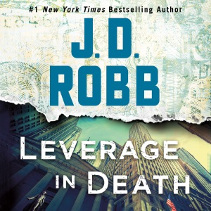 Leverage in Death: In Death Series, Book 47 (Unabridged) - J. D. Robb audiobook, mp3