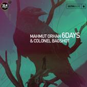 6 Days - Mahmut Orhan & Colonel Bagshot