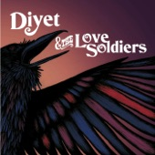 Diyet & the Love Soldiers - Two Little Birds