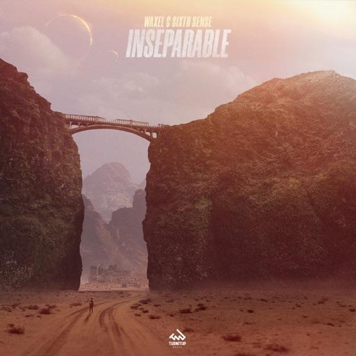 Inseparable - Single by Sixth Sense & Waxel