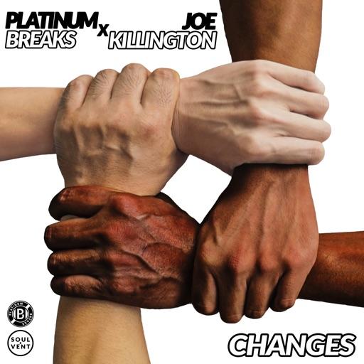 Changes - Single by Platinum Breaks & Joe Killington