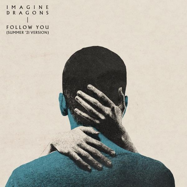 Follow You (Summer '21 Version) - Single - Imagine Dragons