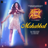 Mohabbat From Fanney Khan - Sunidhi Chauhan & Tanishk Bagchi mp3