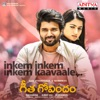 Inkem Inkem Inkem Kaavaale From Geetha Govindam Single