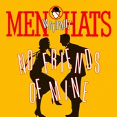 Men Without Hats - No Friends of Mine