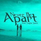 Phuturekind - Never Be Apart (feat. Layke Jones)