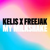 My Milkshake - Kelis & Freejak