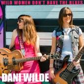 Dani Wilde - Wild Women Don't Have the Blues