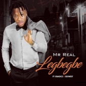 Mr. Real - Legbegbe (feat. Obadice & Idowest)
