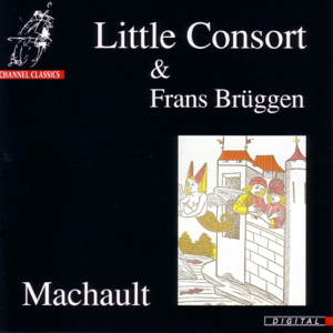 Little Consort - Machault: Le Lay de Confort