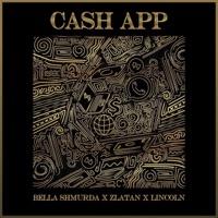 Bella Shmurda, Zlatan & Lincoln - Cash App - Single