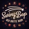 Swing Bop (Acid Pauli's Kozmik Remix) - Der dritte Raum