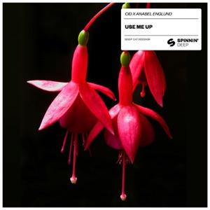 CID & Anabel Englund - Use Me Up