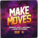 Make Moves (feat. Snow & Fito Blanko) - Delirious & Alex K & IAmChino