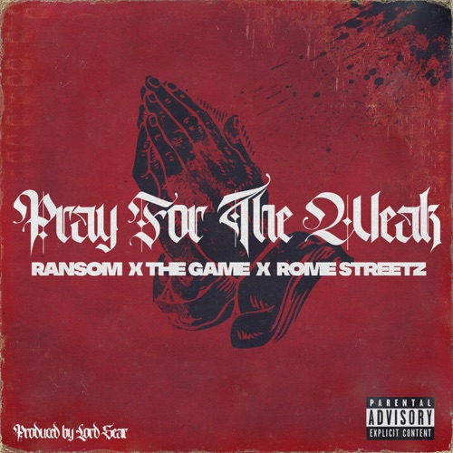 Ransom, The Game & Rome Streetz - Pray For the Weak - Single [iTunes Plus AAC M4A]
