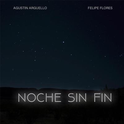 Noche Sin Fin - Single - Agustin Arguello