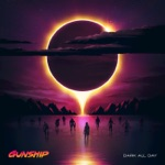 GUNSHIP - When You Grow Up, Your Heart Dies