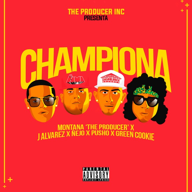 "Montana ""The Producer"", J Alvarez, Ñejo, Pusho & Green Cookie – Championa (feat. Pusho & Green Cookie) – Single [iTunes Plus M4A] 