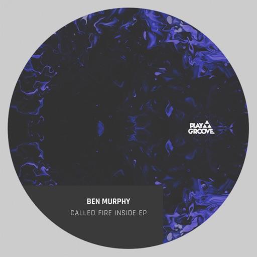 Called fire inside EP by Ben Murphy
