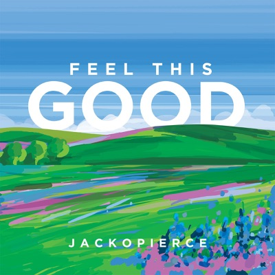 Feel This Good - Jackopierce