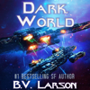 B. V. Larson - Dark World: Undying Mercenaries, Book 9 (Unabridged)  artwork