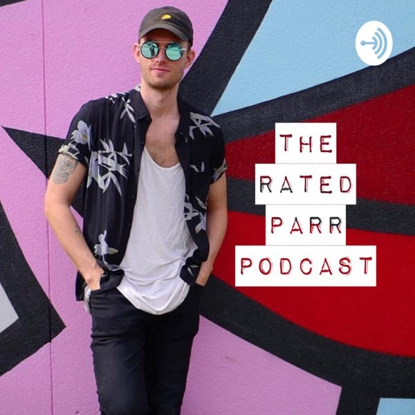The Rated PARR Podcast ���