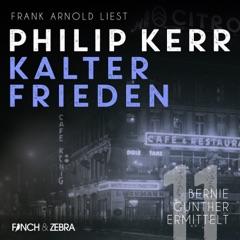 Kalter Frieden - Bernie Gunther ermittelt, Band 11 (ungekürzt)