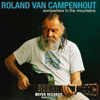 Roland Van Campenhout - Somewhere in the Mountains - Kitchen Recording Series artwork