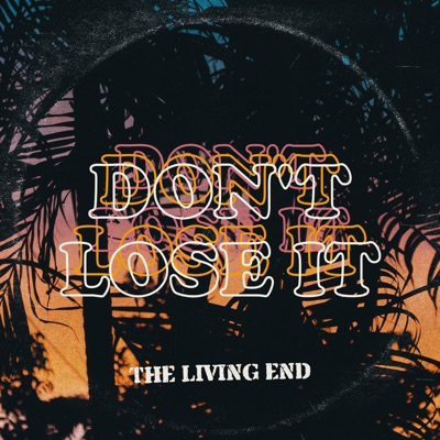 Don't Lose It - Single - The Living End