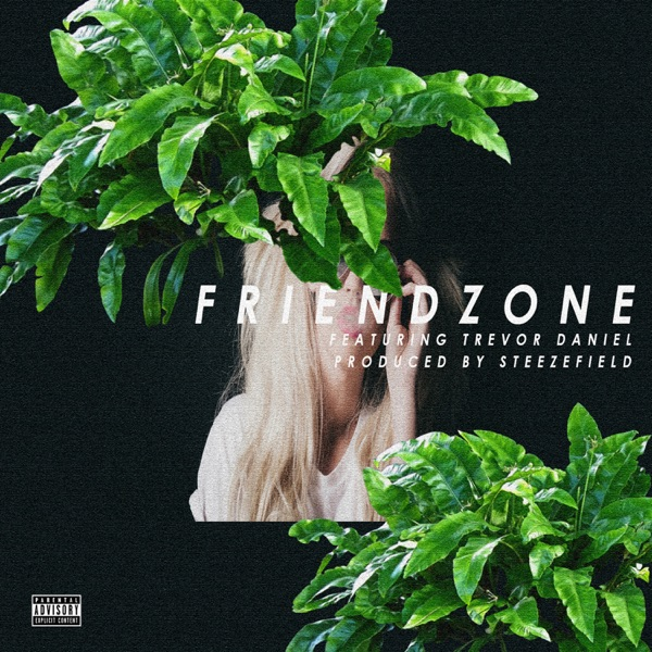 Friendzone (feat. Trevor Daniel) - Single
