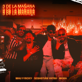 3 de La Mañana - Mau y Ricky, Sebastián Yatra & Mora
