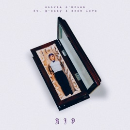 Olivia O'Brien – RIP (feat. G-Eazy & Drew Love) – Single [Clean Version] [iTunes Plus M4A] | iplusall.4fullz.com