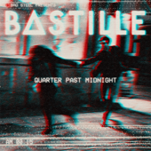 Quarter Past Midnight (Shift K3Y Remix) - Bastille