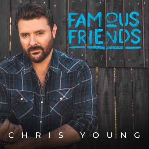 Chris Young - Famous Friends [iTunes Plus AAC M4A]