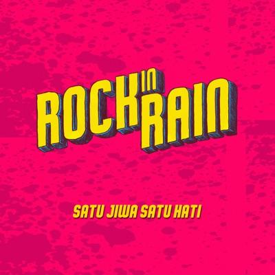 Rock In Rain Satu Jiwa Satu Hati