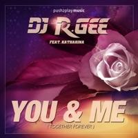 You+Me (Wavefirez rmx) - DJ R GEE - KATHARINA