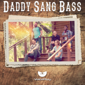 Daddy Sang Bass - VoicePlay
