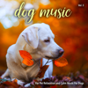 Dog Music For Pet Relaxation and Calm Music For Dogs, Vol. 3 - Dog Music, Music For Dogs & Dog Music Experience