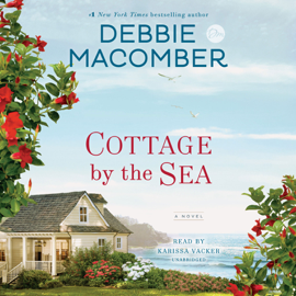 Cottage by the Sea: A Novel (Unabridged) - Debbie Macomber MP3 Download