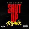 Shut Up (Remix) [feat. Duece Poppito & Trina] - Single, Trick Daddy