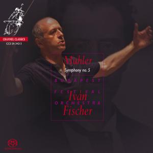 Budapest Festival Orchestra & Ivan Fischer - Mahler Symphony No. 5
