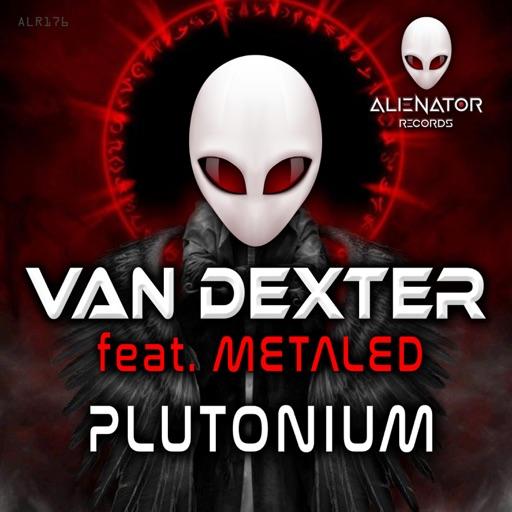 Plutonium (feat. Metaled) - Single by Van Dexter