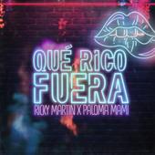 Qué Rico Fuera - Ricky Martin & Paloma Mami