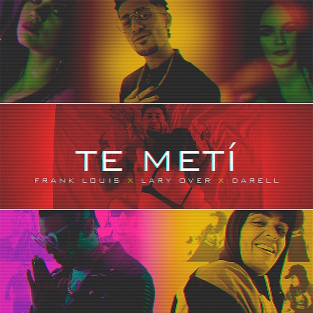 Frank Louis, Lary Over & Darell – Te Metí – Single [iTunes Plus M4A] | iplusall.4fullz.com