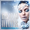 Relaxed Winter (Sophisticated Chill Out Grooves), Vol. 2