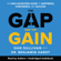 Dan Sullivan & Dr. Benjamin Hardy - The Gap and the Gain: The High Achievers' Guide to Happiness, Confidence, and Success (Unabridged)
