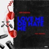Love Me Or Hate Me feat Peaches Single